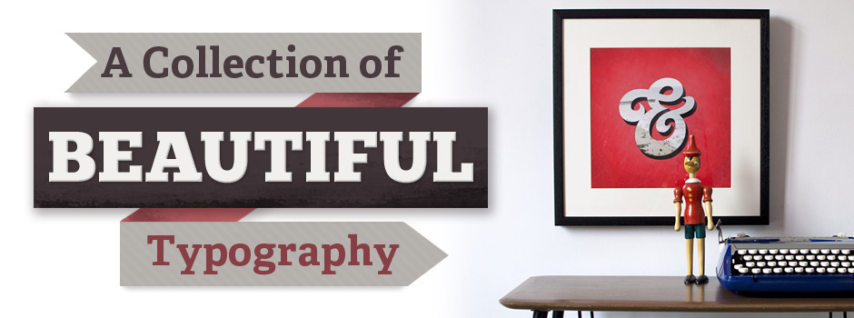 a collection of beautiful Typography