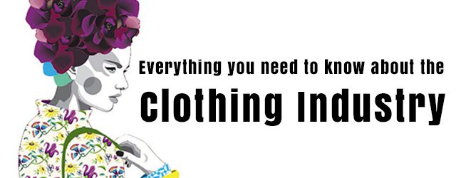 Clothing Industry – All you need to know!