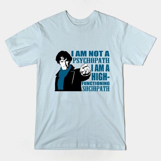 sherloc holmes t-shirt psychopath
