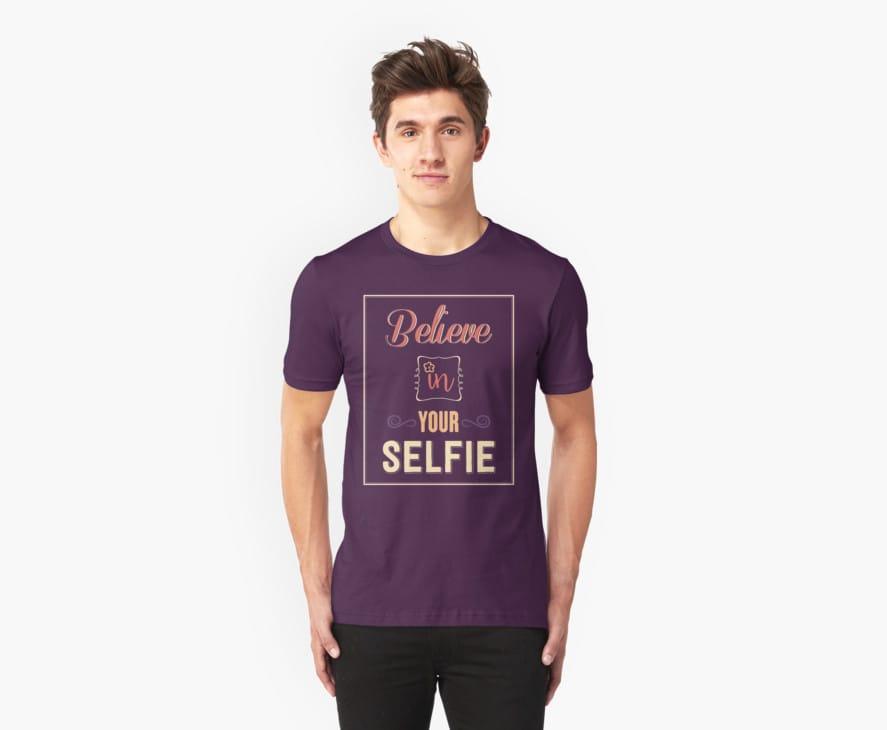 Believe in your selfie