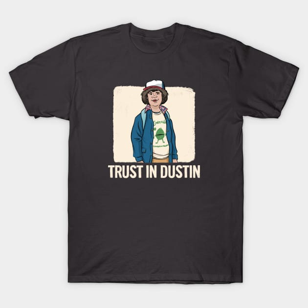 Stranger Things – Dustin – Trust In Dustin T-Shirt