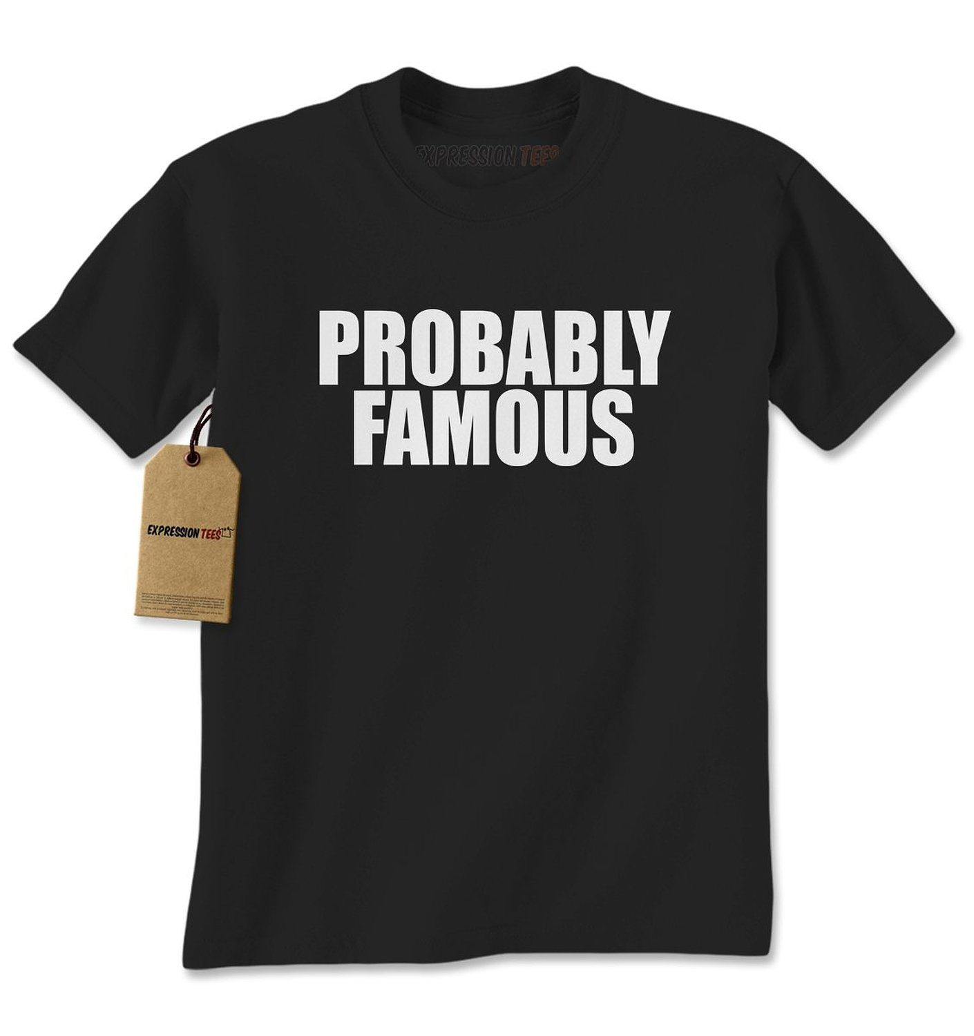 Expression Tees Probably Famous Mens