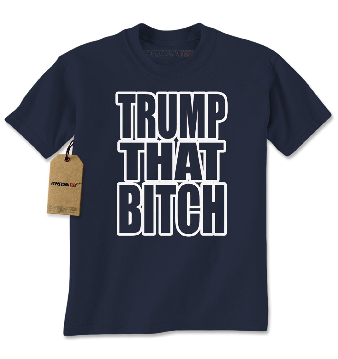 Expression Tees Trump That Bitch Mens