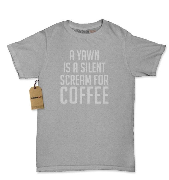 A Yawn Is A Silent Scream For Coffee Womens T-shirt