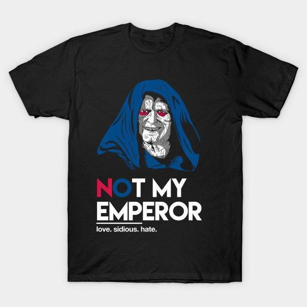 Not my Emperor T-Shirt