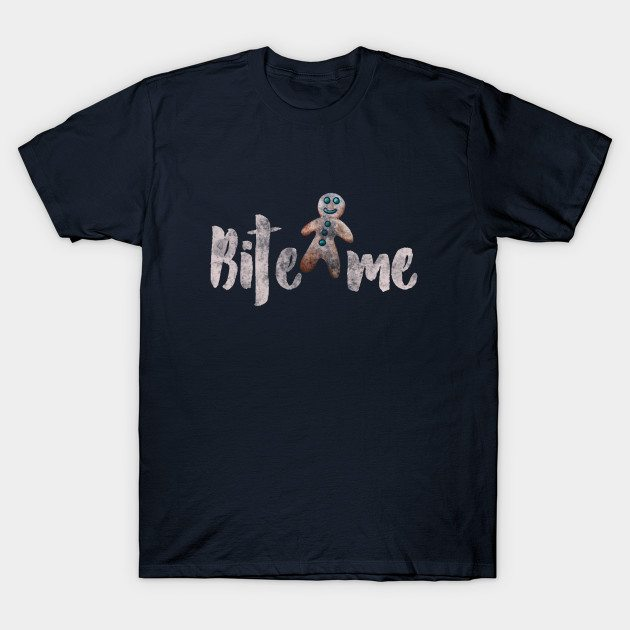 Bite me gingerbread man T-Shirt