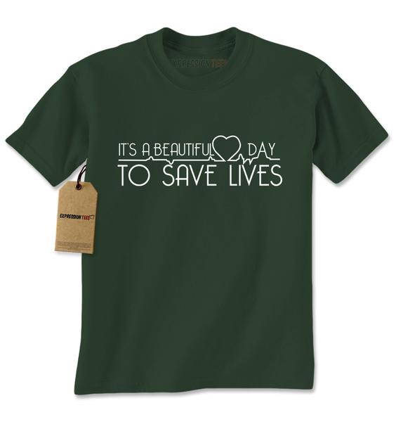 It's A Beautiful Day To Save Lives Mens T-shirt
