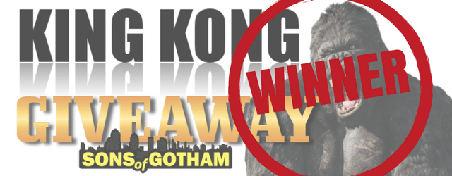 KING KONG Giveaway Winner!