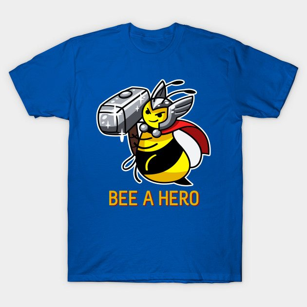 Bee a Hero (with border) T-Shirt