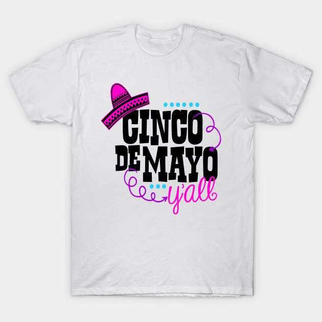 Cinco De Mayo Y'all T-Shirt