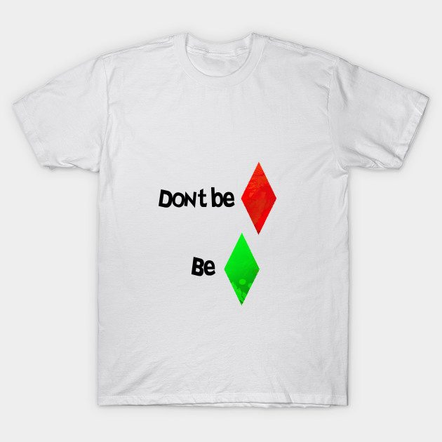 Don't be angry, be happy T-Shirt