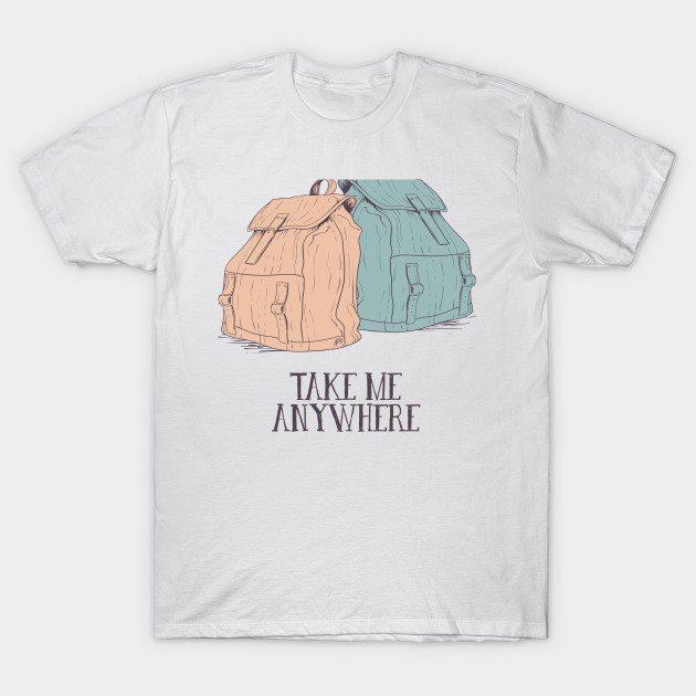 Take Me Anywhere T-Shirt
