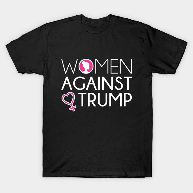 Women Against Trump T-Shirt