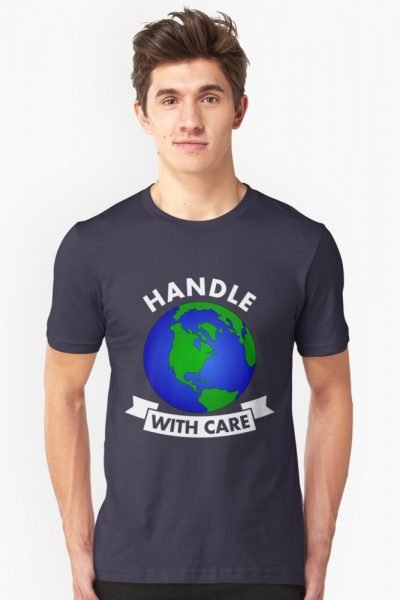 Handle With Care – Earth Day