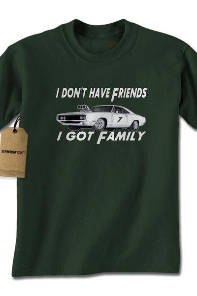 I Don't Have Friends I Got Family Mens T-shirt