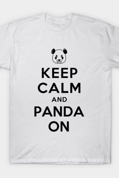 KEEP CALM AND PANDA ON T-Shirt