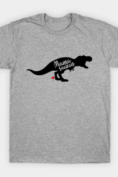 Mamasaurus Mother's Day Gift Idea T-Shirt