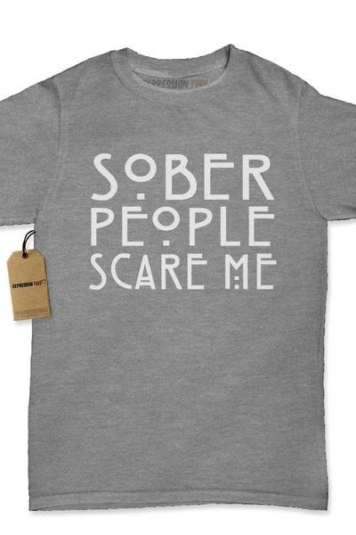 Sober People Scare Me Womens T-shirt