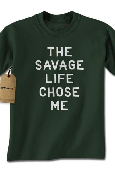 The Savage Life Chose Me Mens T-shirt