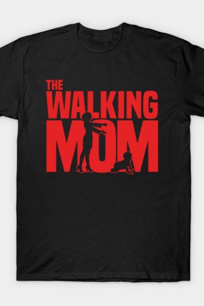 The walking Mom T-Shirt
