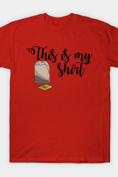 This is My Tea Shirt T-Shirt