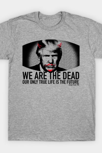 We Are the Dead T-Shirt