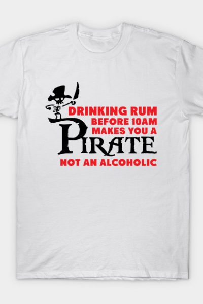 Drinking rum before 10 a.m. T-Shirt