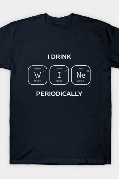 Funny Chemistry Wine Pun T-Shirt T-Shirt