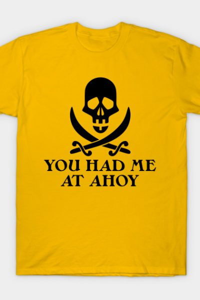 Had Me At Ahoy T-Shirt