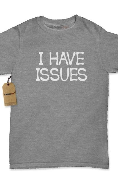 I Have Issues Womens T-shirt