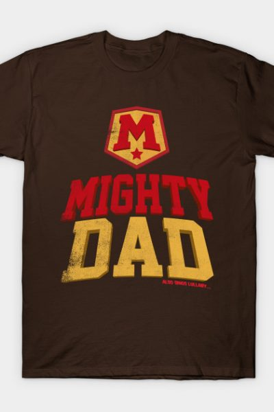 Mighty Dad T-Shirt