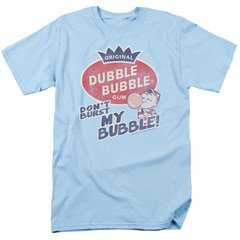 Don't Burst My Dubble Bubble T-Shirt | TeeShirtPalace