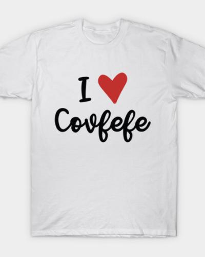 I Love Covfefe T-Shirt