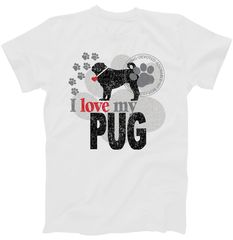 I Love My Pug – Dog T-Shirt | TeeShirtPalace