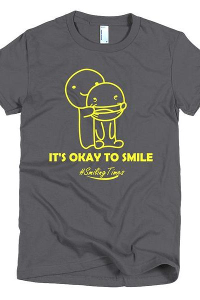 It's Okay to Smile Women's T Shirt