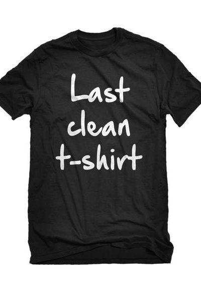 Last Clean Tshirt Mens Unisex T-shirt