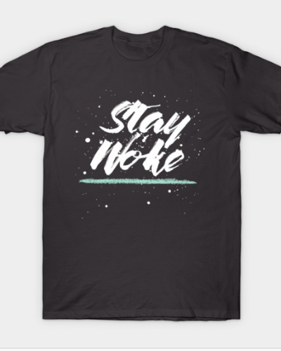 Stay Woke! T-Shirt