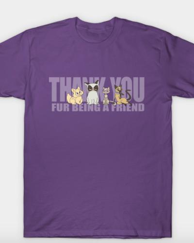 Thank You Fur Being a Friend T-Shirt