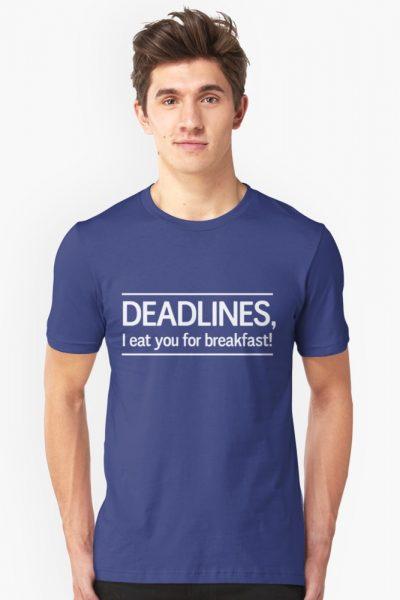 Deadlines I eat you for breakfast