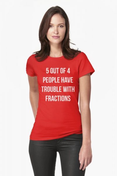 Funny Fractions Math T Shirt