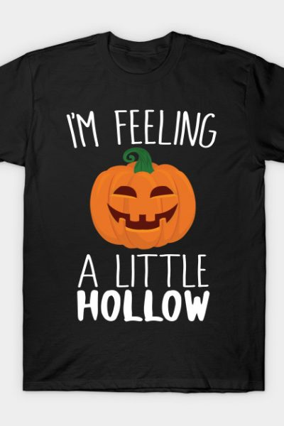 I'm Feeling A Little Hollow T-Shirt