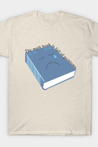 Math Book Full of Problems T-Shirt