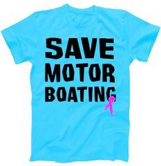 Save Motor Boating Breast Cancer T-Shirt | TeeShirtPalace