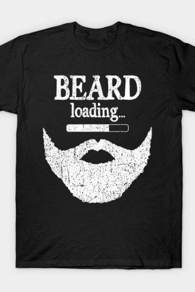 Beard Loading… T-Shirt