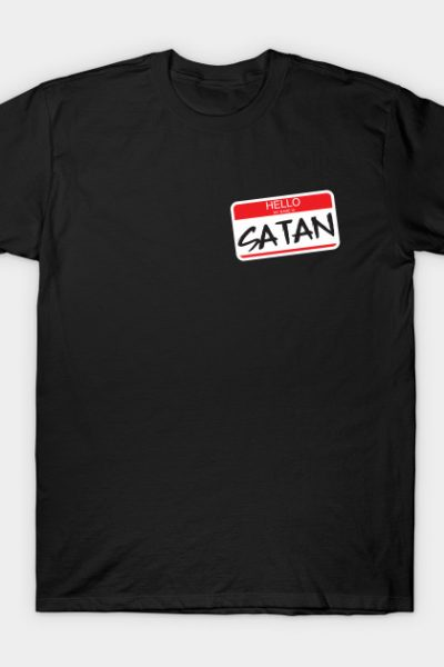 Hello my name is SATAN T-Shirt