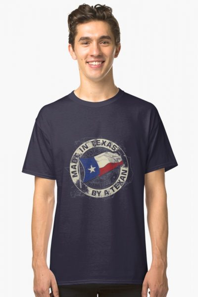 Made In Texas By A Texan T-Shirt