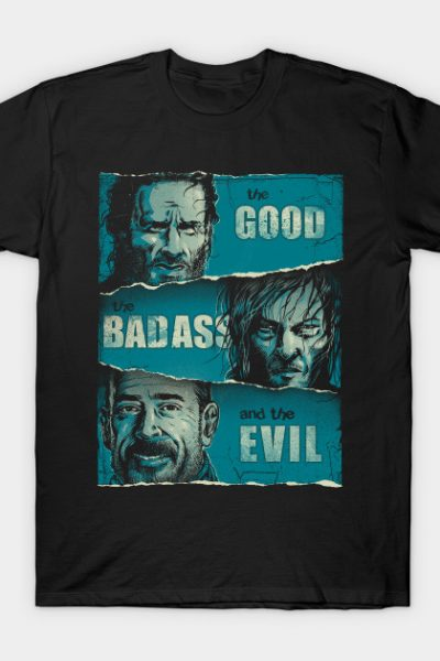 The good, the BadAss ant the Evil T-Shirt