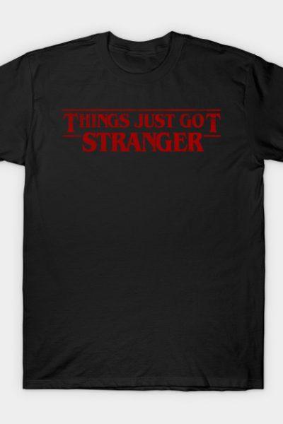 Things Just Got Stranger T-Shirt