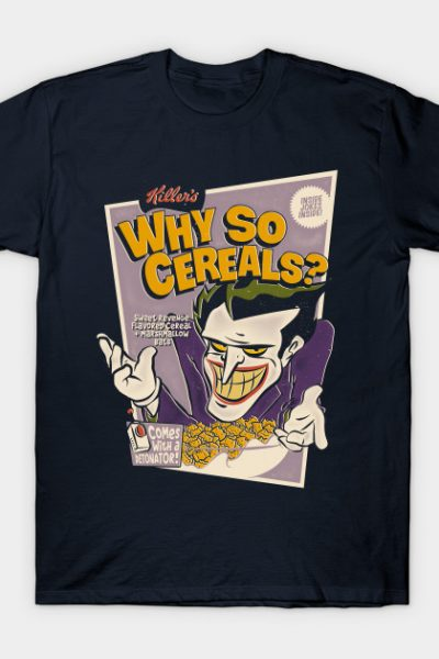 Why So Cereals? T-Shirt