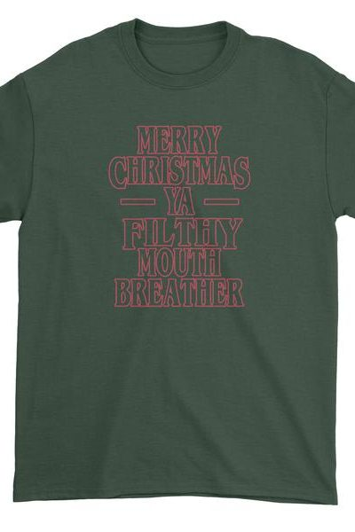 Merry Christmas Ya Filthy Mouth Breather Mens T-shirt